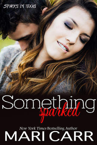Something Sparked (Sparks in Texas, #2) by Mari Carr
