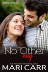 No Other Way (Sparks in Texas Book 4)