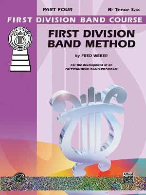 First Division Band Method, Part 4: B-Flat Tenor Saxophone
