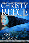 Too Far Gone (Grey Justice, #3)
