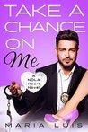 Take A Chance On Me (NOLA Heart, #2)