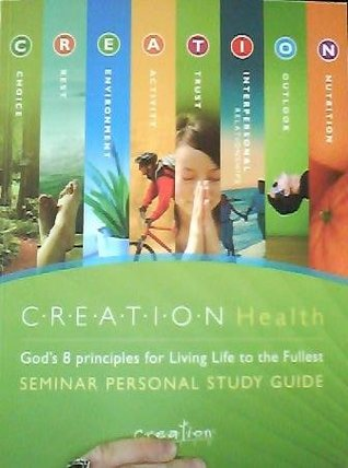 Creation Health Gods 8 Principles For Living Life To The Fullest By Florida Hospital