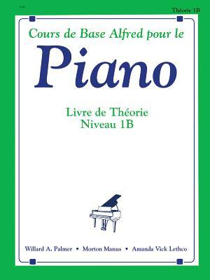 Alfred's Basic Piano Library Theory, Bk 1b: French Language Edition