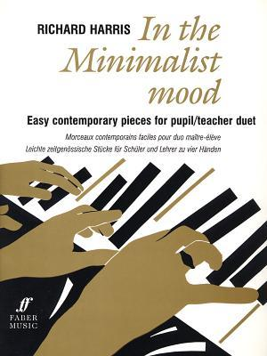 In the Minimalist Mood: Easy Contemporary Pieces for Pupil/Teacher Duet