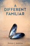 A Different Familiar by Rhian J. Martin
