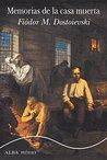 Memorias de la casa muerta by Fyodor Dostoyevsky