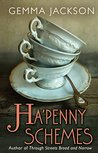 Ha'Penny Schemes (Ivy Rose Series Book 4)