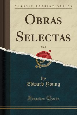 Obras Selectas, Vol. 2 (Classic Reprint)