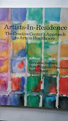 Artists-In-Residence: The Creative Center's Approach to Arts in Healthcare
