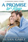 A Promise to Keep (Hawkins Family Book 3)