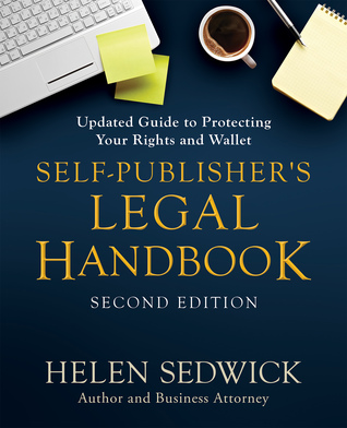 Self-Publisher's Legal Handbook: Updated Guide to Protecting Your Rights and Wallet