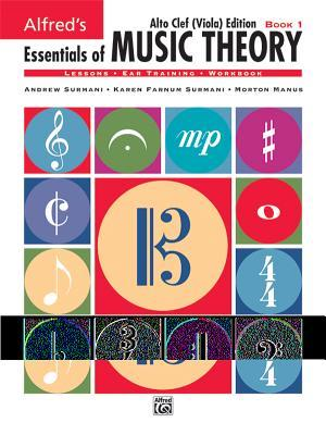 Alfred's Essentials of Music Theory, Bk 1: Alto Clef (Viola) Edition