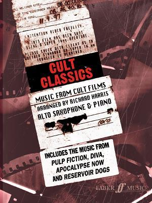 Cult Classics for Alto Saxophone: Music from Cult Films