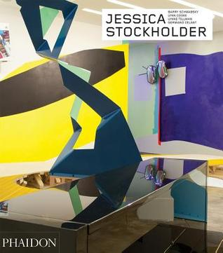 Jessica Stockholder: Revised and Expanded Edition