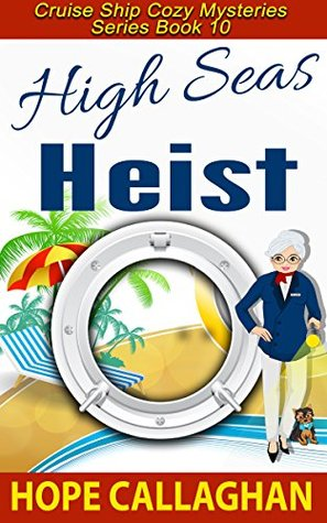 High Seas Heist Cruise Ship Mysteries By Hope Callaghan - Cruise ship mysteries