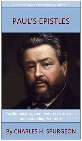 Spurgeon's Verse Exposition Of Paul's Epistles: The Expansive Commentary Collection