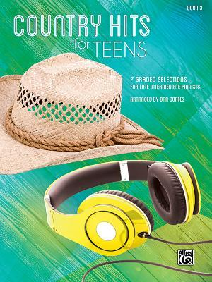 Country Hits for Teens, Bk 3: 7 Graded Selections for Late Intermediate Pianists