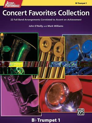 Accent on Performance Concert Favorites Collection: 22 Full Band Arrangements Correlated to Accent on Achievement (Trumpet 1)