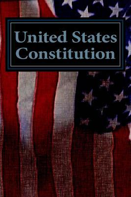 United States Constitution: With Amendments