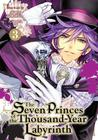 The Seven Princes of the Thousand Year Labyrinth Vol. 3 by Aikawa Yu