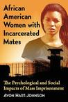 African American Women with Incarcerated Mates: The Psychological and Social Impacts of Mass Imprisonment