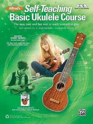 Alfred's Self-Teaching Basic Ukulele Method: The New, Easy, and Fun Way to Teach Yourself to Play, Book, CD & DVD
