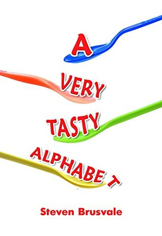 A Very Tasty Alphabet: Learning Letters from A to Z. Children's Beginner ABC Book with Favorite and Healthy Food Pictures for 3-6 Year Old Kids