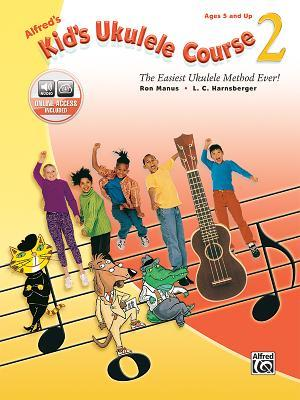 Alfred's Kid's Ukulele Course 2: The Easiest Ukulele Method Ever!, Book & Online Audio