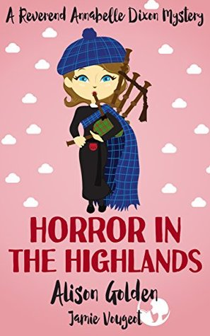 Horror in the Highlands (Reverend Annabelle Dixon #5)