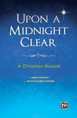 Upon a Midnight Clear: A Christmas Musical (Satb Choral Score), Score