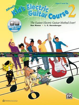 Alfred's Kid's Electric Guitar Course 2: The Easiest Electric Guitar Method Ever!, Book & Online Audio