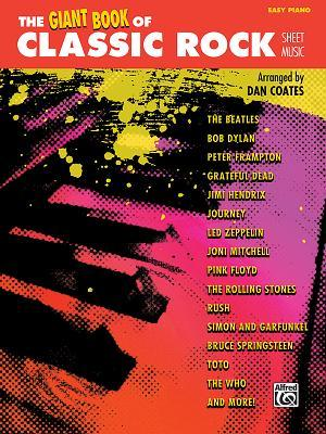The Giant Book of Classic Rock Sheet Music: Easy Piano