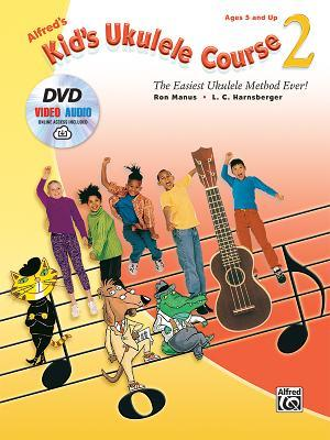 Alfred's Kid's Ukulele Course 2: The Easiest Ukulele Method Ever!, Book, DVD & Online Audio & Video