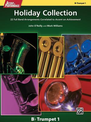 Accent on Performance Holiday Collection: 22 Full Band Arrangements Correlated to Accent on Achievement (Trumpet 1)