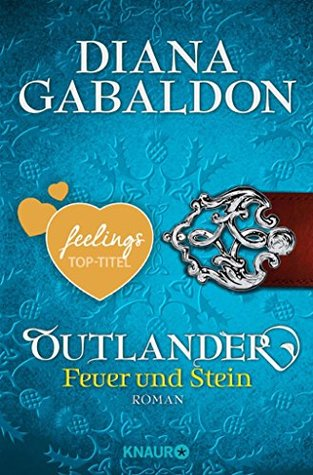 Outlander - Feuer und Stein: Roman (Die Outlander-Saga 1)
