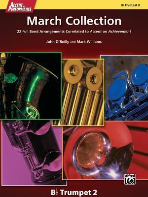 Accent on Performance March Collection: 22 Full Band Arrangements Correlated to Accent on Achievement (Trumpet 2)