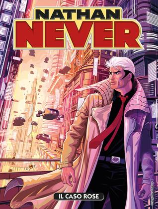 Nathan Never n 313: Il caso Rose