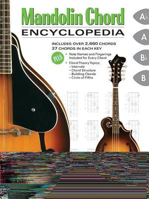 Mandolin Chord Encyclopedia: Includes Over 2,660 Chords, 37 Chords in Each Key