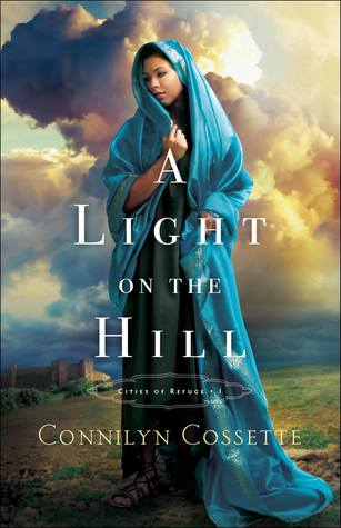 A Light on the Hill by Connilyn Cossette