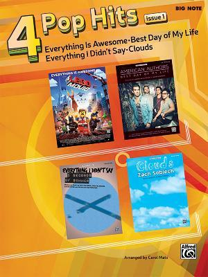 4 Pop Hits Issue 2: Everything Is Awesome * Best Day of My Life * Everything I Didn't Say * Clouds