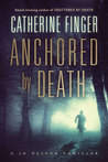 Anchored by Death by Catherine Finger