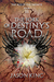 The Fork of Destiny's Road by Jason  King