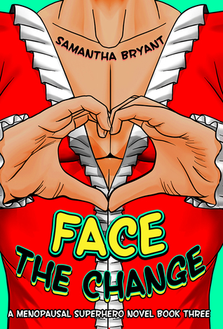Face the Change by Samantha Bryant