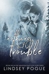 Nothing But Trouble (A Saratoga Falls Love Story, #2)