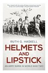 Helmets and Lipstick by Ruth G. Haskell