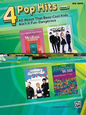 4 Pop Hits Issue 1: All about That Bass * Cool Kids * Ain't It Fun * Dangerous