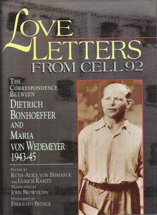 Letters and Papers from Prison (Dietrich Bonhoeffer-Reader's Edition) Dietrich Bonhoeffer
