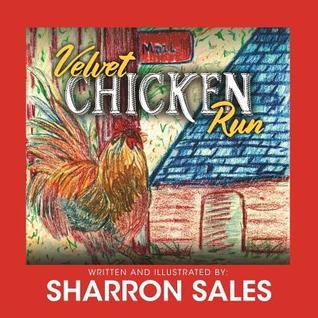 Velvet Chicken Run