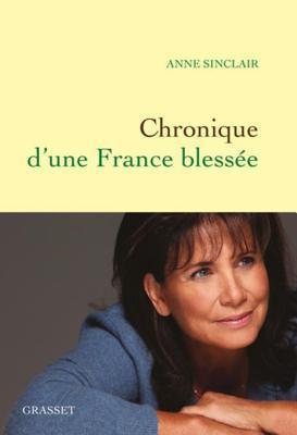 Chronique D'Une France Blessee