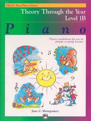 Alfred's Basic Piano Library Theory Through the Year, Bk 1b: Theory Worksheets for Use in Private or Group Lessons